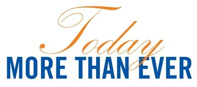 Today More Than Ever