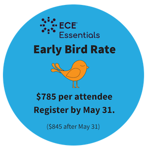 ECE Essentials logo with Early Bird Rate $785 per attendee Register by May 31st