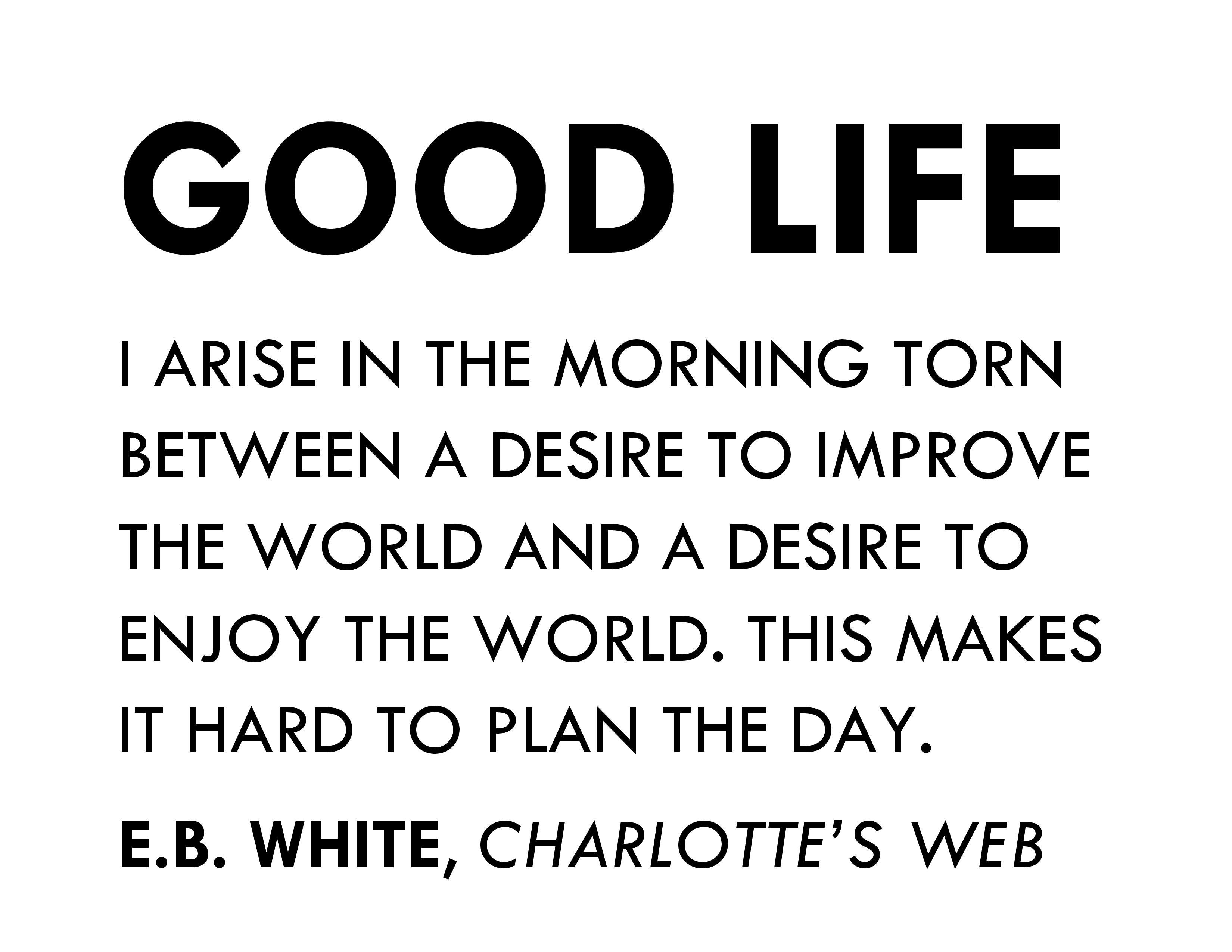 GOOD LIFE - E.B. White