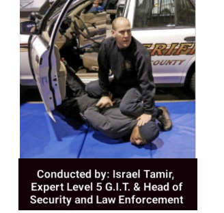 Conducted by Israel Tamir, Expert Level 5 G.I.T. and Head of Security and Law Enforcement