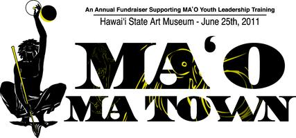 MA'O Ma TOWN - Annual Dinner/Auction to benefit MA'O Youth...