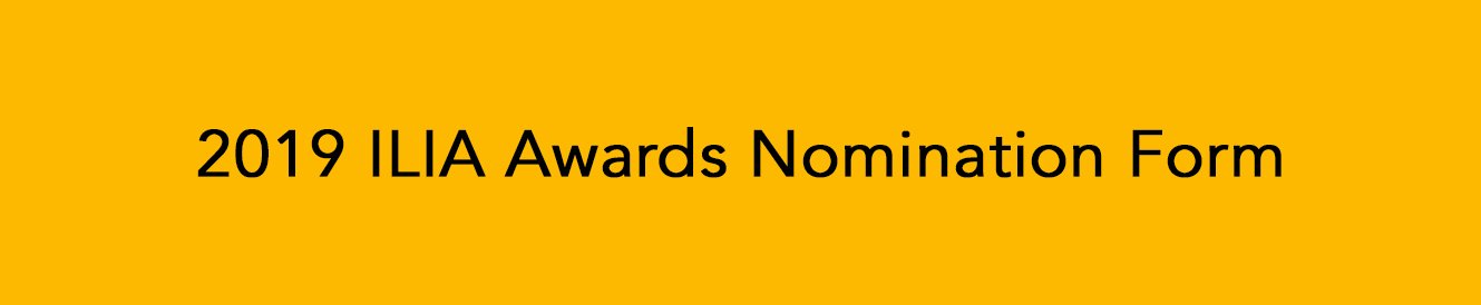 2019 ILIA Awards Nomination Form