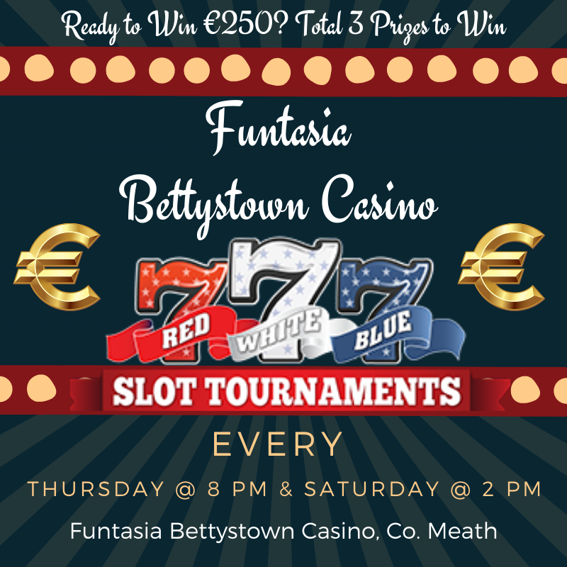 Funtasia Bettystown Casino - Slot Tournament