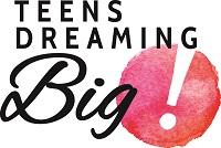Teens Dreaming Big!