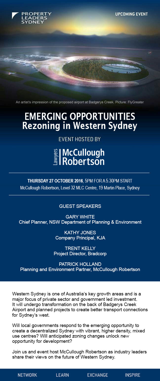 Property Leaders Sydney and event host McCullough Robertson invite you to our upcoming event Emerging Opportunities for Rezoning in Western Sydney