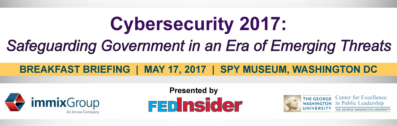 Cybersecurity 2017 Breakfast Briefing, May 17 in Washington DC