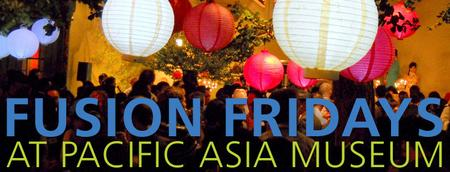 Fusion Fridays 2013 at Pacific Asia Museum