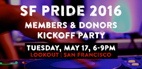 SF Pride 2016 Member and Donor Kickoff Party