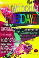 EACH & EVERY TUESDAY $2 TUESDAYS W/ VIDEO KARAOKE