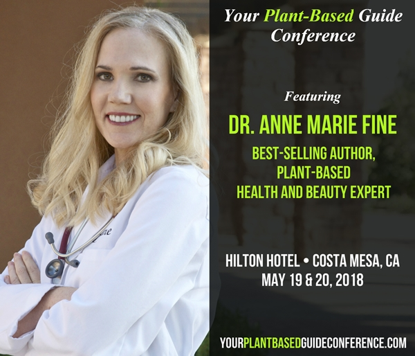 Dr. Anne Marie Fine will be speaking at Your Plant Based Guide Conference in Costa Mesa California