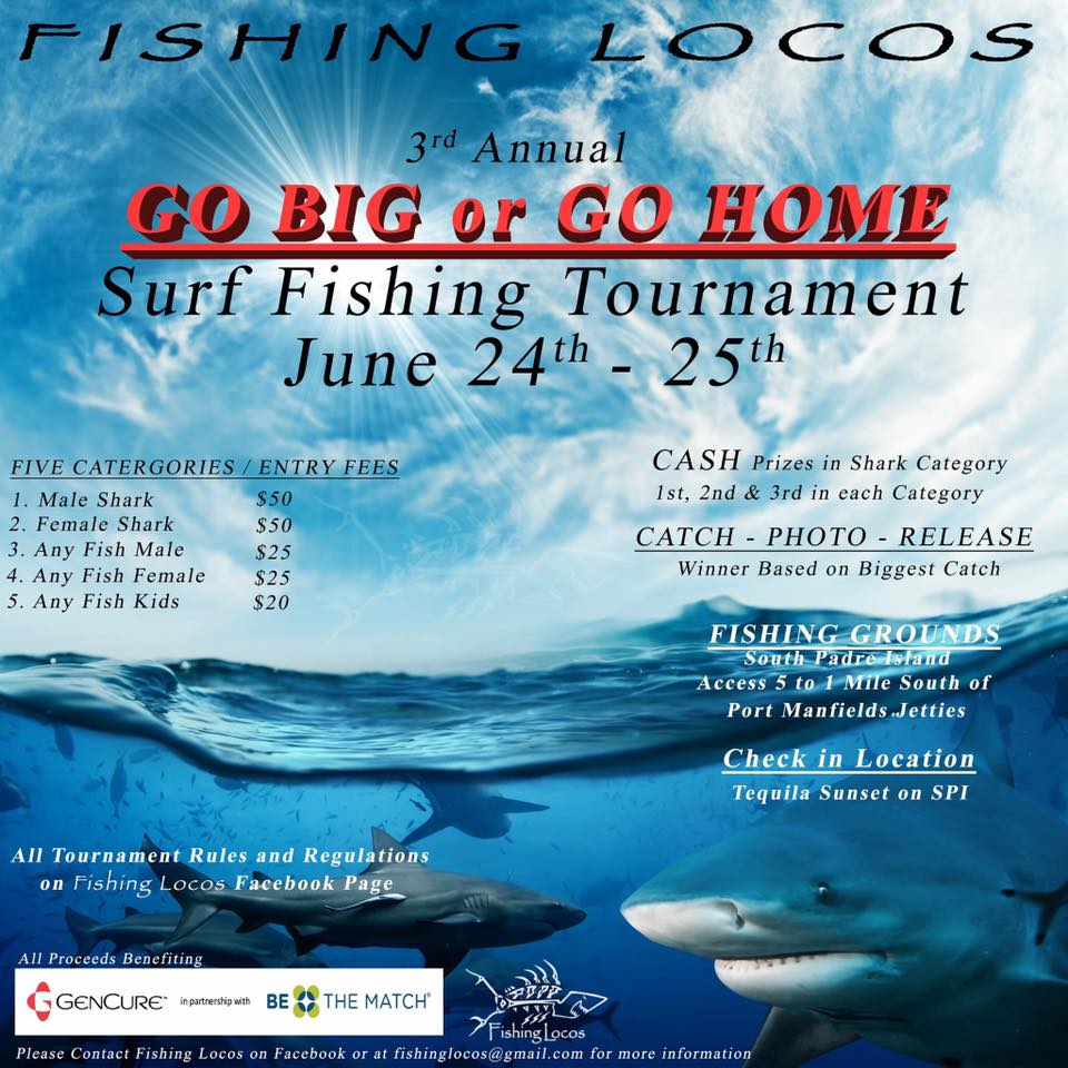 Fishing locos 3rd annual go big or go home surf fishing for Fishing tournaments in texas 2017