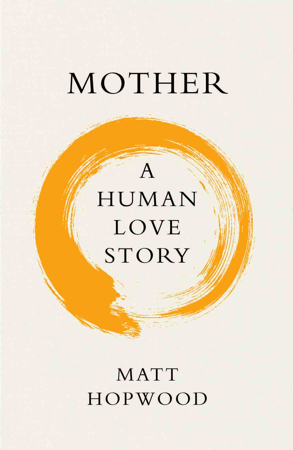book cover of Mother A Human Love Story