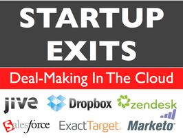 Startup Exits: Deal-Making In The Cloud (w/ Jive, DropBox,...