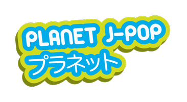PLANET J-POP- You Can Purchase Tickets at the Door!  Cash,...