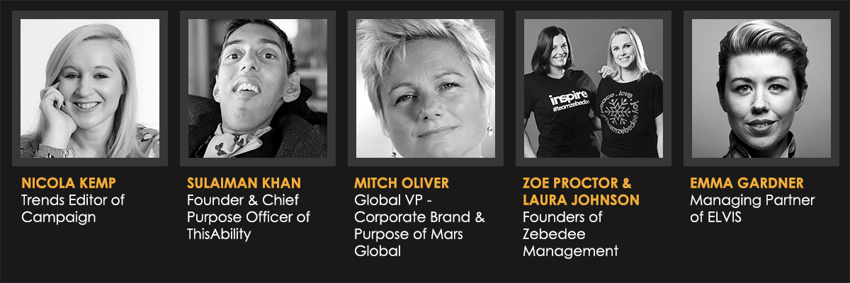 Image of panel: Nicola Kemp, Trends Editor at Campaign, Sulaiman Khan, Founder & Chief Purpose Office at ThisAbility, Zoe Proctor and Laura Johnson, Founders of Zebedee Management, Mitch Oliver, Global VP at Mars Global & Emma Gardner, Managing Partner at ELVIS