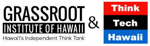 Grassroot Institute of Hawaii & ThinkTech Hawaii
