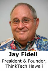 Jay Fidell, President and Founder, ThinkTech Hawaii
