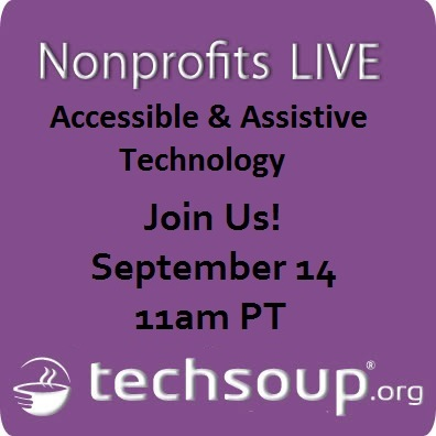 Nonprofits Live: Accessible and Assistive Technology