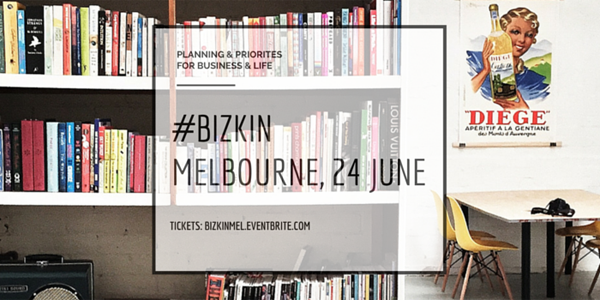 BizKin Business Planning and Priorities Workshop Melbourne June 2015