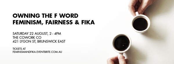 Owning the F Word: Feminism, Fairness and Fika Prue Gilbert Lars Einar Engstrom Human Rights Sexist