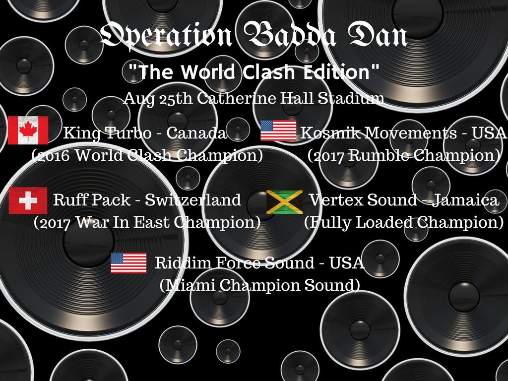 Featuring sounds of King Turbo - Canada (2016 World Clash Champion),Ruff Pack - Switzerland (2017 War In East Champion), Kosmik Movements - USA (2017 Rumble Champion), Vertex Sound - Jamaica (Fully Loaded Champion), Riddim Force Sound - USA (Miami Champion Sound)