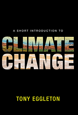 A Short Introduction to Climate Change by Tony Eggleton