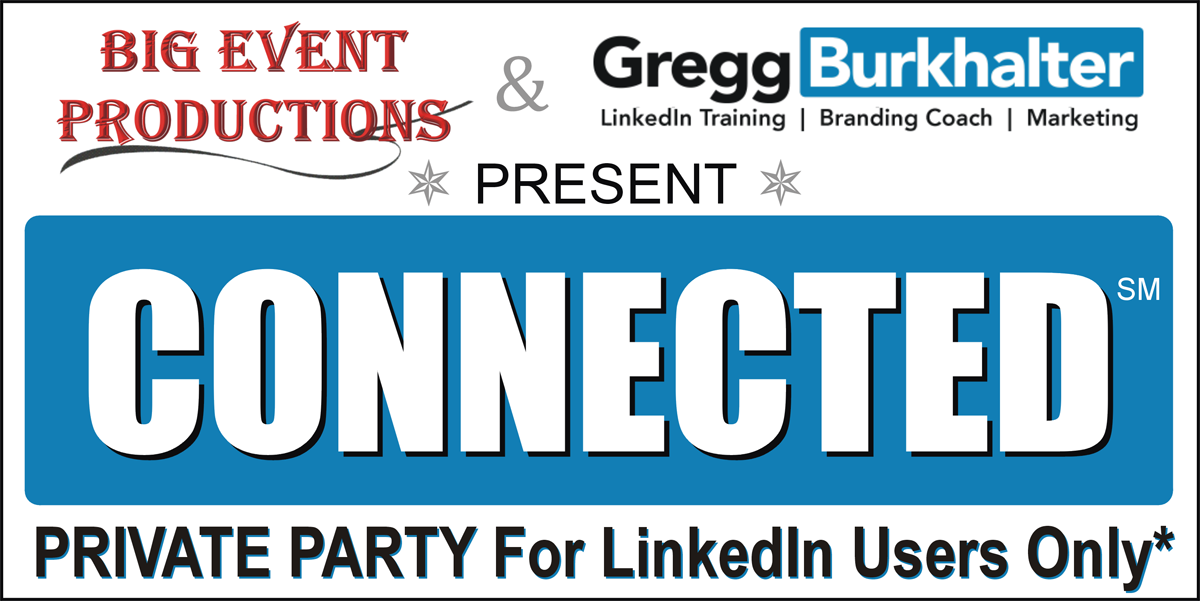 CONNECTED - Private Party For LinkedIn Users Only*