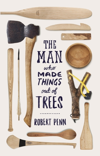The Man Who Made Things Out of Trees book cover