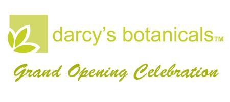 Darcy's Botanicals' Grand Opening Celebration
