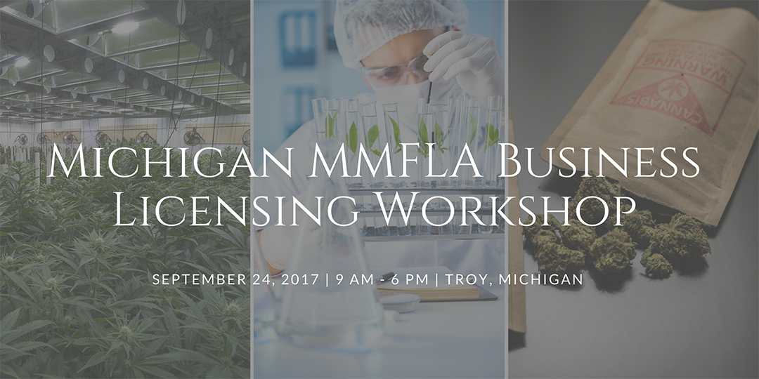 Here Are Some Of The Benefits Attending Our Michigan Marihuana Facility Licensing Workshop