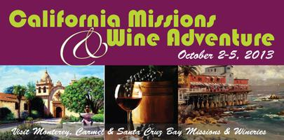 California Missions & Wine Adventure