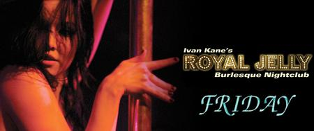Any City @ Royal Jelly Fridays FREE Guest List