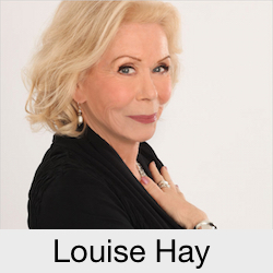 Louise Hay, Author of our Workshops