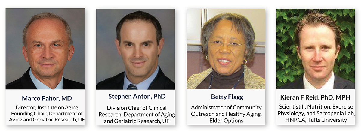 Stephen Anton, PhD, Division Chief of Clinical Research, Department of Aging and Geriatric Research, UF, & Kieran Reid, PhD, MPH, Scientist II, Nutrition, Exercise Physiology, and Sarcopenia Lab,  HNRCA, Tufts University, Betty Flagg, Administrator of Community Outreach and Healthy Aging, Elder Options