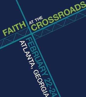 2016 Next Church National Gathering Faith at the Crossroads February 22-24 Atlanta, GA