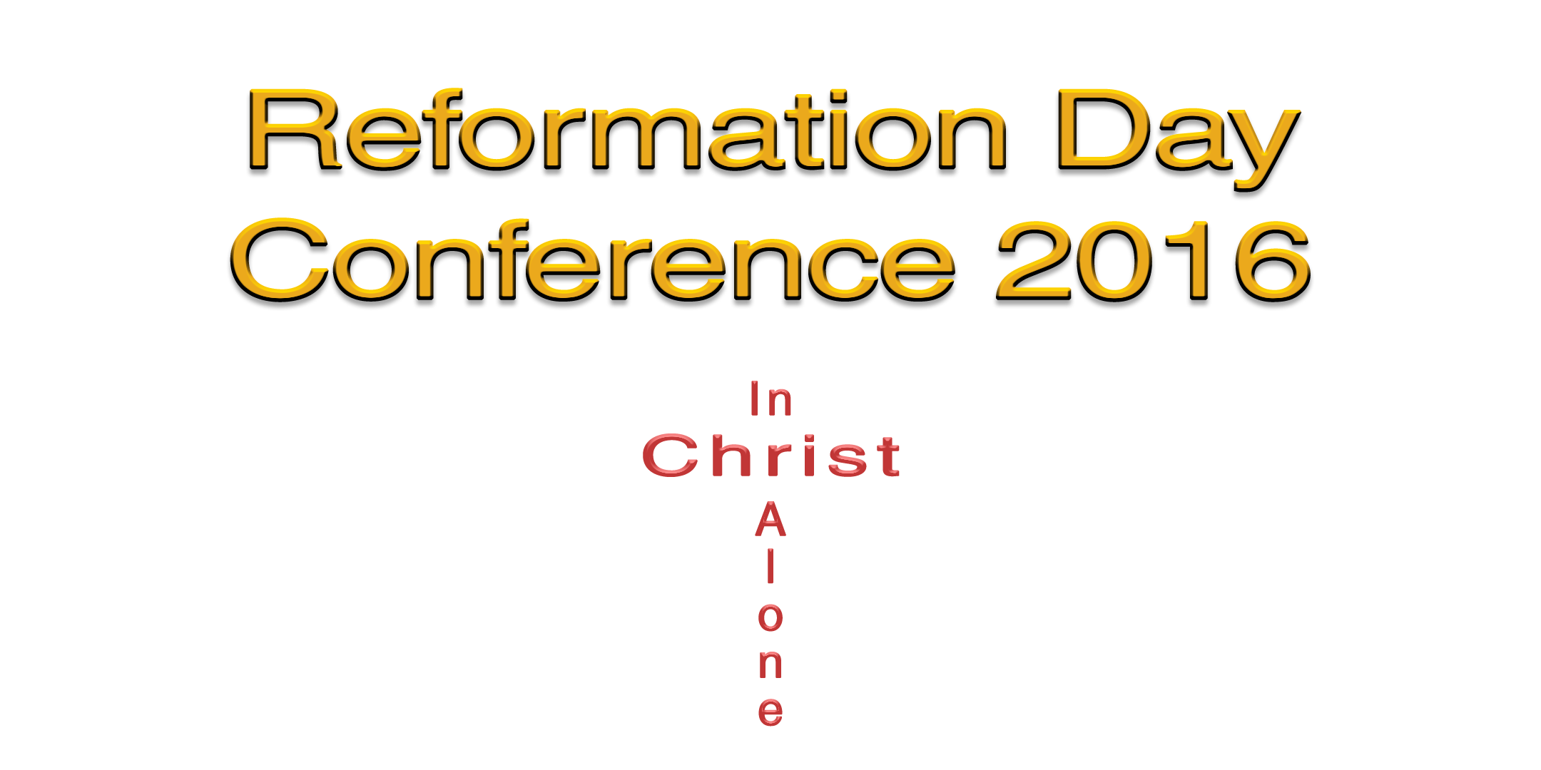 Reformation Day Conference 2016: In Christ Alone
