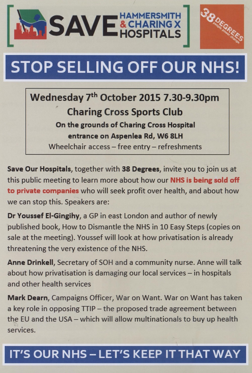 Save Our Hospitals, together with 38 Degrees, invite you to join us at this public meeting to learn about how the NHS is being sold off to private companies who will seek profit over health and about how we can stop this...