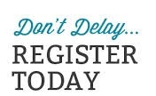 Don't Delay - Register Today