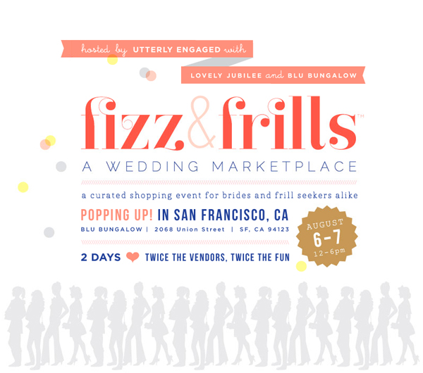 fizz & frills, a wedding marketplace - a curated shopping event for brides and frill seekers alike