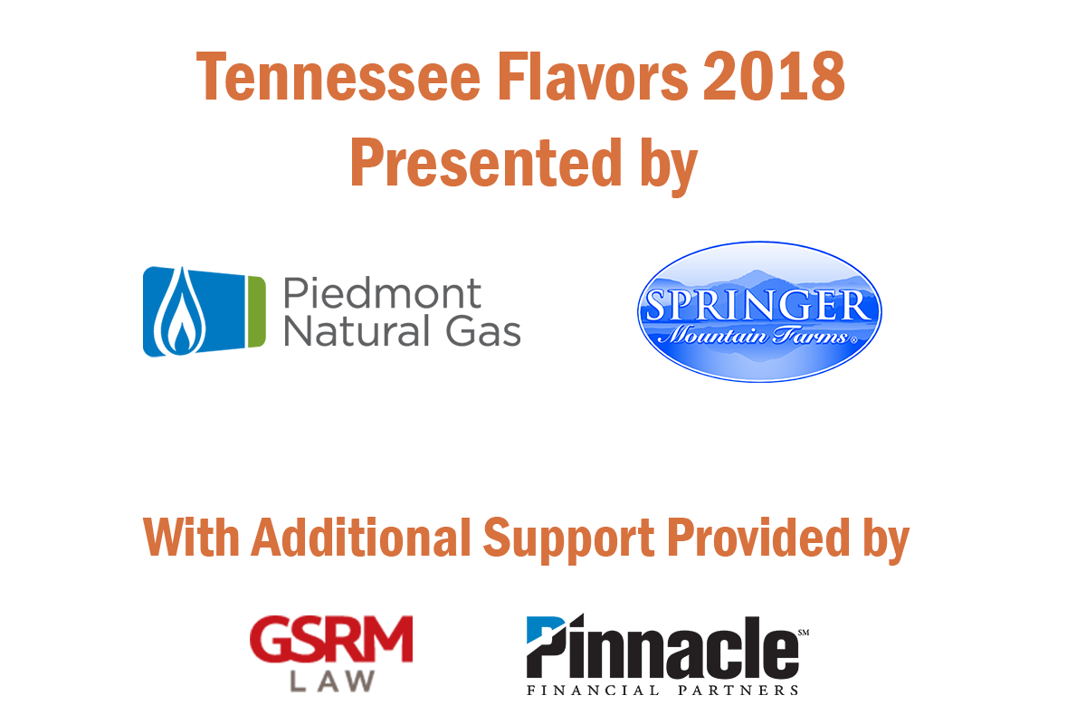 Tennessee Flavors 2018 Presented by Piedmont Natural Gas and Springer Mountain Farms With Additional Support Provided by GSRM Law and Pinnacle Financial Partners
