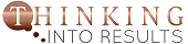 Thinking into Results logo