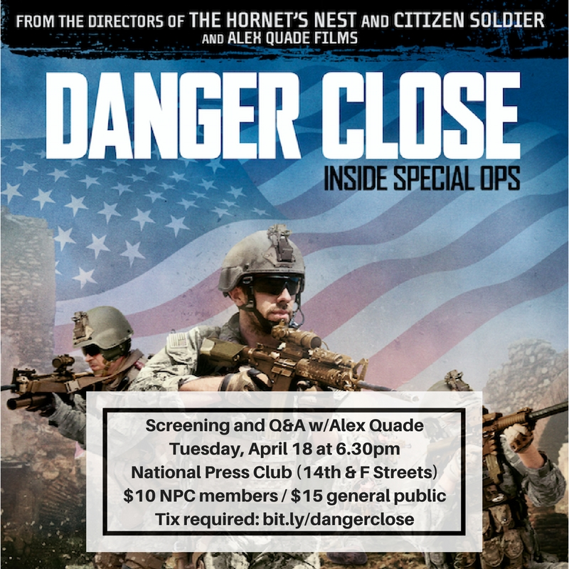 Screening and Q&A with Alex Quade. Tuesday, April 18 at 6:30pm. National Press Club (14th & F Streets). $10 NPC members; $15 general public. Tickets required: bit.ly/dangerclose