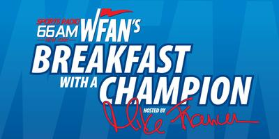 "WFAN's ""BREAKFAST WITH A CHAMPION"""
