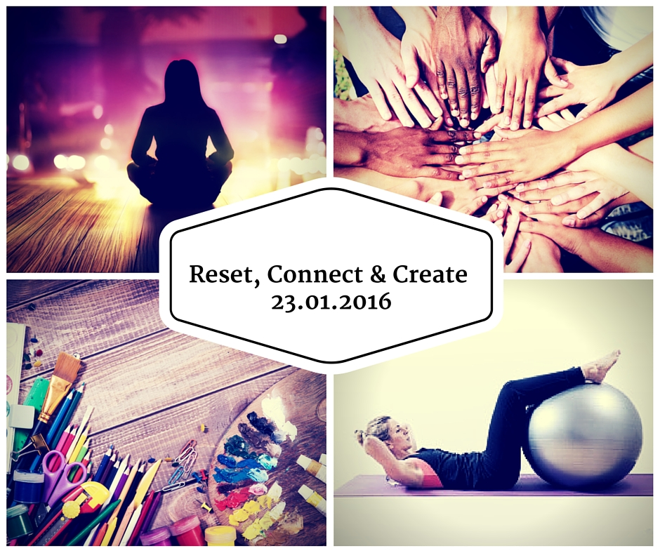 Reset, Connect & Create 23.01.2016