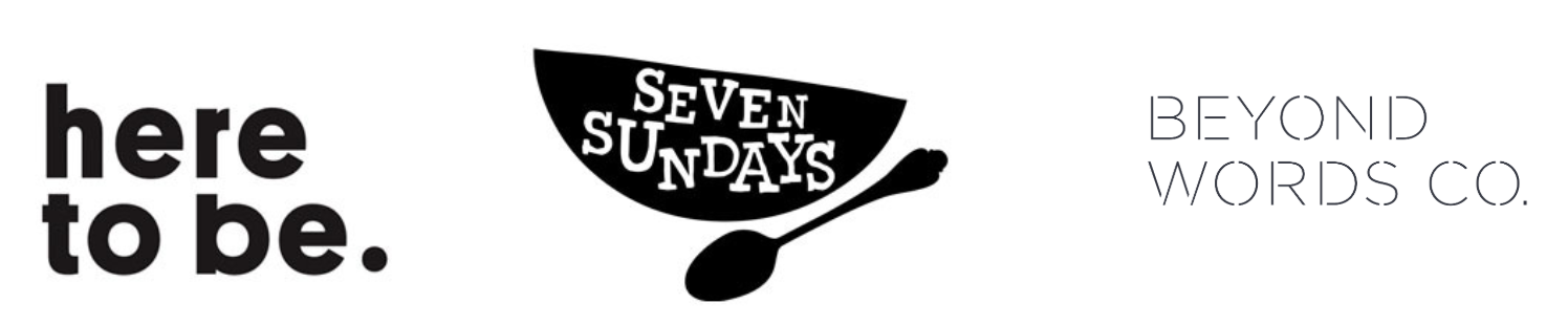 Here to Be, Seven Sundays and Beyond Words Co Logos