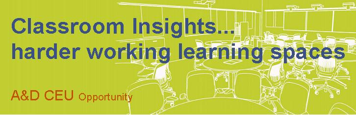 Classroom Insights...harder working learning spaces