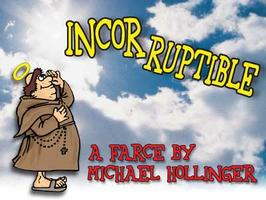 Incorruptible - A Dark Comedy About the Dark Ages