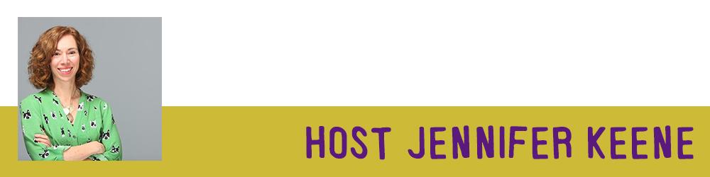Host Jennifer Keene