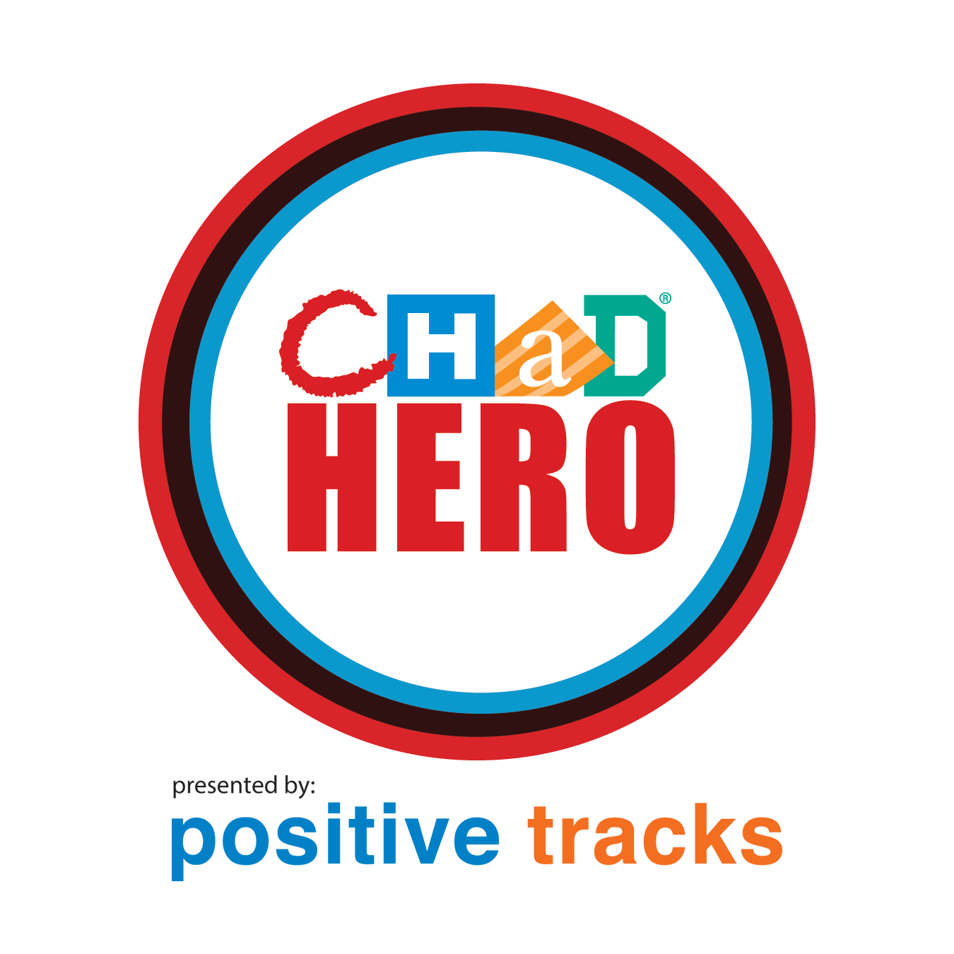 CHaD Hero, presented by Positive Tracks