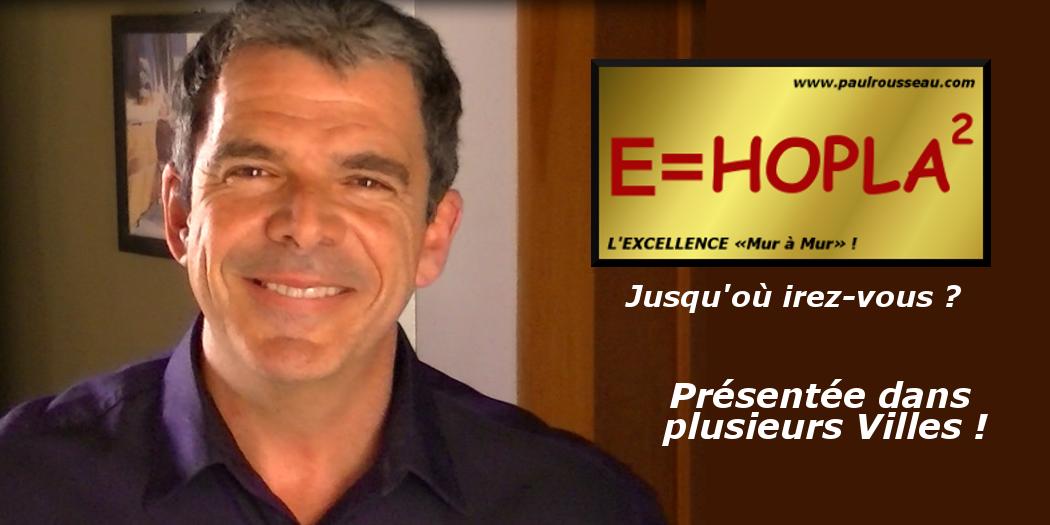 Paul Rousseau Conférence E=HOPLA2 Excellence www.paulrousseau.com